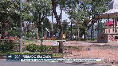 Feriado foi com espaços públicos vazios em Belo Horizonte - Após interdição feita pela prefeitura, poucos moradores foram até a Lagoa da Pampulha, Praça do Papa e Praça da Liberdade.
