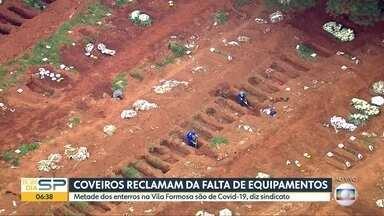Coveiros reclamam de falta de matérias de proteção - Metade dos sepultamentos no Cemitério da Vila Alpina é de vítimas do coronavírus