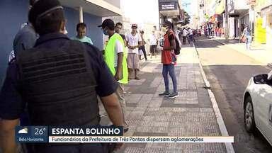 Em Três Pontas, funcionários da Prefeitura dispersam aglomerações - Cem pessoas foram contratadas para orientar os moradores a manterem o distanciamento social.