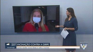 Chefe do Departamento de Vigilância em Saúde de Santos fala sobre vacinação contra a gripe - Ana Paula Valeiras fala sobre campanha de vacinação, filas e quantidade de doses. Ela também explica como funciona segunda etapa.