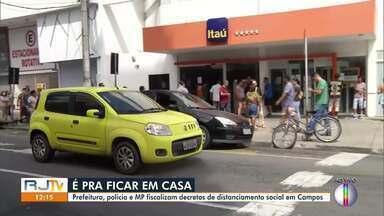 Prefeitura, policia e MP fiscalizam decretos de distanciamento social em Campos, no RJ - Ação aconteceu nesta quarta-feira (15).
