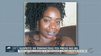 Acusado de cometer feminicídio em Campinas é preso no Mato Grosso do Sul - Homem matou a namorada, Taís Michele Figueiredo, de 34 anos, no Dia Internacional da Mulher. Ele confessou o crime.