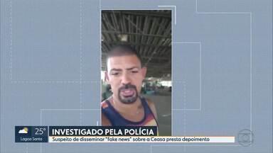 """Suspeito de disseminar """"fake news"""" sobre a Ceasa presta depoimento - A Polícia Civil de Minas Gerais ouviu o homem investigado por produzir e publicar, nas redes sociais, um vídeo que mostrava um suposto de desabastecimento na Ceasa, em Contagem."""