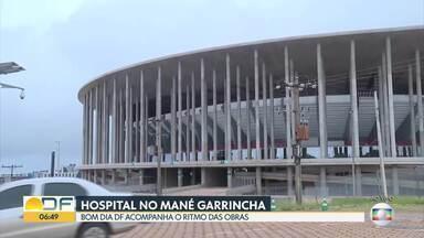 Há dez dias um hospital de campanha está sendo montado no Mané Garrincha - A secretaria informou que o hospital está sendo montado em ritmo acelerado e que estará pronto dentro do seu propósito de ser utilizado caso necessário.