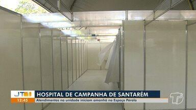 Hospital de Campanha de Santarém deve ser entregue a população na quarta-feira, 22 - Atendimentos serão realizados no Espaço Pérola. Saiba como ocorrerá o acolhimento dos pacientes.