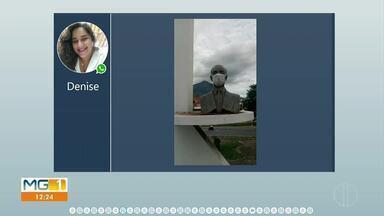 Veja as participações do Whatsapp - (Parte 1) - Busto de JK ganha máscara em Governador Valadares.