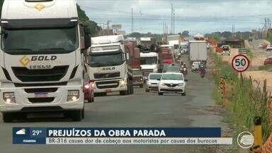 Obra parada da rodovia BR-316 causa transtornos para motorista em Teresina - Obra parada da rodovia BR-316 causa transtornos para motorista em Teresina