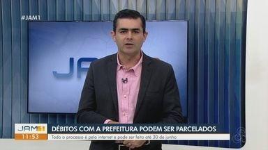 Débitos com a prefeitura de Manaus podem ser parcelados - Todo processo é feito pela internet e pode ser feito até o dia 30 de junho.