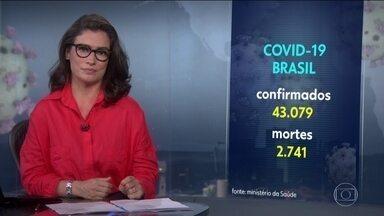 Brasil ultrapassa oficialmente dos 43 mil casos confirmados de Covid-19 - O total de mortes está perto dos 2.800, de acordo com o Ministério da Saúde.