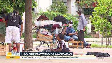Moradores sem-teto ainda não têm acesso à mascaras em Belo Horizonte - O uso das máscaras diminui a chance de contágio pelo novo coronavírus. A recomendação já havia sido feita pelo Ministério da Saúde e pela Organização Mundial de Saúde.