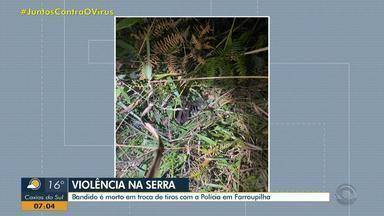 Suspeito é morto em troca de tiros com a Polícia em Farroupilha - Em Caxias do Sul um homem foi encontrado morto na madrugada desta sexta-feira (24). A Polícia Civil investiga os casos.