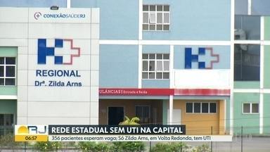 Hospitais estaduais da capital não tem mais vaga em UTI - Único hospital estadual do RJ com vagas de tratamento intensivo é em Volta Redonda.