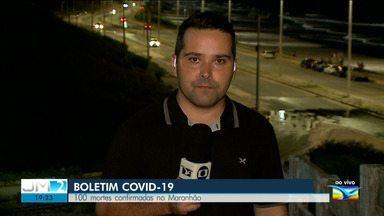 Maranhão tem 100 mortes por Covid-19 - O repórter Olavo Sampaio tem mais informações.