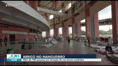 Mais de 700 em situação de rua recebem abrigo no Mangueirão - Mais de 700 em situação de rua recebem abrigo no Mangueirão