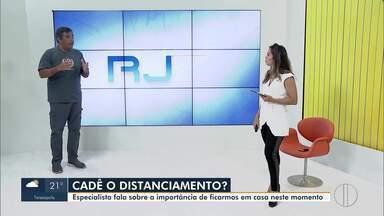 Especialista em saúde pública fala sobre a importância do distanciamento social - Marcelo Paiva também comenta sobre a falta de distanciamentos social nas agências bancárias do interior do Rio.