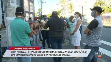 Merendeiras demitidas cobram verbas rescisórias em Caraguatatuba - Elas atuavam via empresa terceirizada da prefeitura.