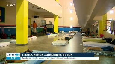Escolas em Manaus abriga moradores de rua - Pandemia amplia riscos para quem não tem onde morar