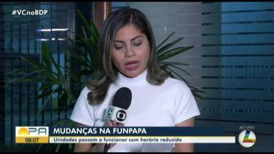 Unidades da Funpapa passam a funcionar em horário reduzido por causa da pandemia - Unidades da Funpapa passam a funcionar em horário reduzido por causa da pandemia