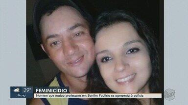 Suspeito de matar professora se apresenta à polícia em Ribeirão Preto, SP - O homem disse que agiu por ciúmes. O crime aconteceu no distrito de Bonfim Paulista.