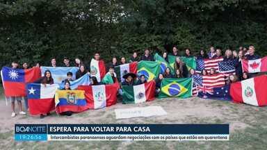 Intercambistas paranaenses aguardam negociações com os países que estão em quarentena - Oitenta e quatro jovens, que estão fora do país, ainda não sabem quando vão voltar pra casa.