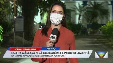Uso de máscaras passa a ser obrigatório a partir desta quinta-feira (7) - Confira reportagem do Jornal Vanguarda desta quarta-feira (6).