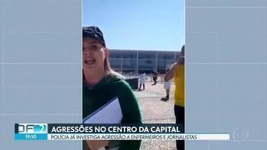 Polícia investiga agressões a enfermeiros e jornalistas no centro da capital - Casos ocorreram durante manifestações na Praça dos Três poderes. Agressores foram identificados.