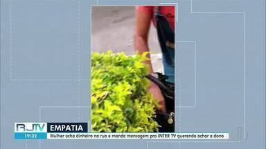 Mulher acha dinheiro na rua e procura dona para entregar a quantia - Andréa entrou em contato com a Inter TV para encontrar a pessoa que perdeu o dinheiro.