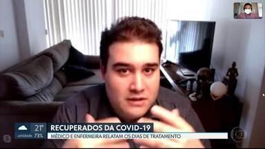 Recuperados da Covid-19: Médico e enfermeira falam sobre os dias de tratamento - Profissionais da saúde foram infectados pelo Coronavírus enquanto se dedicavam a ajudar outros doentes.