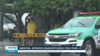 Detentos são diagnosticados com Covid-19 em Parintins - 61% da população carcerária da cidade está contaminado