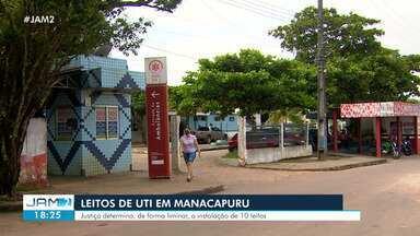 Justiça determina abertura de leitos de UTI em Manacapuru - De forma liminar, Justiça determinou instalação de 10 leitos no município