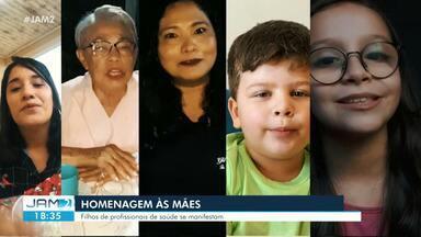 Filhos de profissionais de saúde prestam homenagem às mães - Familiares se dizem orgulhosos pelo trabalho prestado pelas mães neste período de pandemia