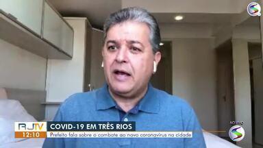 Prefeito de Três Rios fala sobre o combate à Covid-19 no município - Cidade registrou 10 novos casos de domingo para segunda.