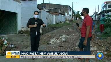 Moradores pedem terraplanagem de rua no Alto do Mateus, em João Pessoa - Confira os detalhes com o repórter Plínio Almeida.