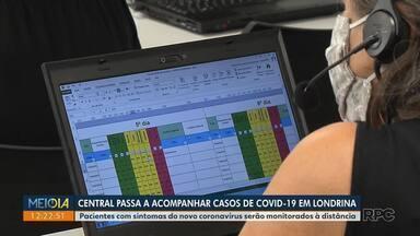 Central passa a acompanhar casos de Covid-19 em Londrina - Pacientes com sintomas do novo coronavírus serão monitorados à distância.
