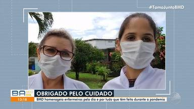 Equipe do BMD homenageia enfermeiros pelo dia e por tudo que têm feito durante a pandemia - Confira.
