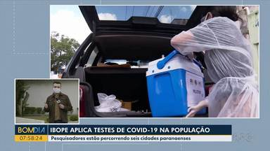 IBOPE aplica testes de Covid-19 na população - Pesquisadores estão percorrendo seis cidades paranaenses.