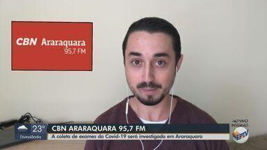 Coleta de exames da Covid-19 será investigada em Araraquara - O apresentador da CBN Milton Filho traz mais informações.