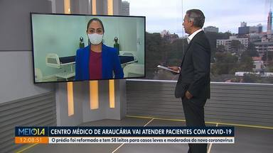 Centro médico vai atender pacientes da Covid-19 em Araucária - O prédio foi reformado e tem 58 leitos para casos leves e moderados do novo coronavírus