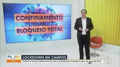 Campos, RJ, anuncia fechamento de ruas e restrições de circulação a partir de segunda - Apenas os serviços considerados essenciais poderão funcionar.