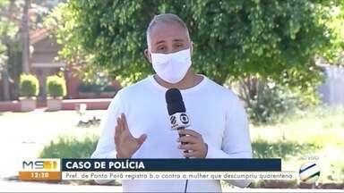Prefeitura de Ponta Porã registra b.o. contra a mulher que descumpriu quarentena - Prefeitura de Ponta Porã registra b.o. contra a mulher que descumpriu quarentena