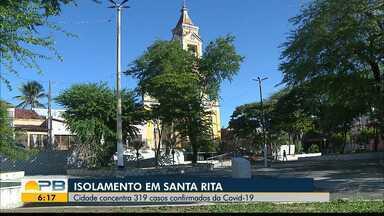 Isolamento em Santa Rita; cidade concentra 319 casos confirmados de Covid-19 - Confira os detalhes com o repórter Hebert Araújo.