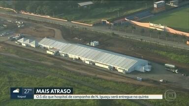 Hospital de campanha de Nova Iguaçu tem atraso na entrega - A previsão de entrega era nesta terça-feira (19). Mas com um novo calendário, a promessa é quinta-feira (21).