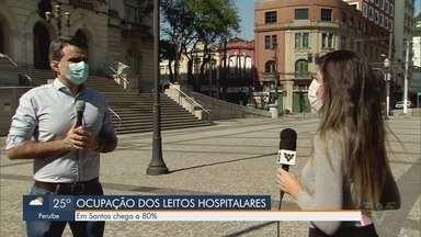 Leitos em Santos chegam a 80% de ocupação pela Covid-19 - Cidade registrou maior número de casos em 24 horas nesta segunda-feira (18).