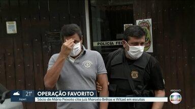 Sócio de Mário Peixoto cita Marcelo Brêtas e Witzel em escutas da Operação Favorito - Outros trechos da investigação favorito trazem citações ao próprio juiz da Lava Jato no Rio.