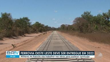 Militares vão trabalhar nas obras da ferrovia que liga região leste à oeste da Bahia - Governo quer acelerar o trabalho para terminar a obra até dezembro de 2022.