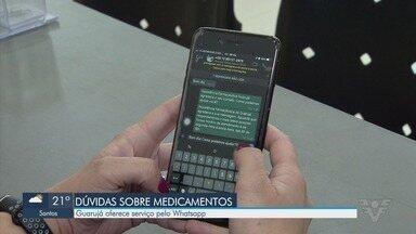 Guarujá oferece serviço de saúde via WhatsApp - Dúvidas sobre medicamentos e receitas podem ser tiradas por meio do aplicativo.
