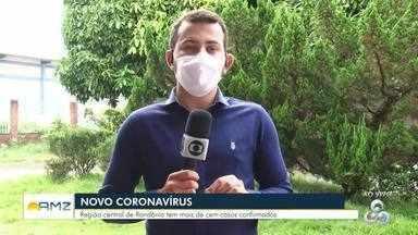 Região Central de RO tem mais de 100 casos de covid-19 confirmados - Números do novo coronavírus aumentam a cada dia.