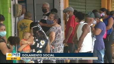 Isolamento social; muitos idosos ainda estão nas ruas no bairro do Grotão, em JP - Confira os detalhes com o repórter Hebert Araújo.