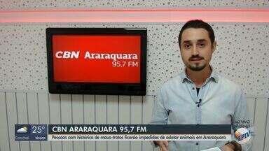 Pessoas com histórico de maus-tratos são impedidas de adotar animais em Araraquara - O apresentador da CBN Milton Filho traz mais informações.