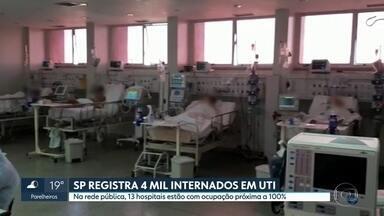 SP ultrapassa pela primeira vez 4 mil internados por covid-19 - Na rede pública, 13 hospitais estão com ocupação próxima a 100%